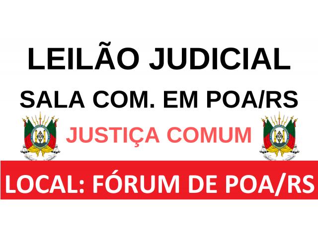 LEILÃO JUDICIAL - SALA COMERCIAL EM POA/RS
