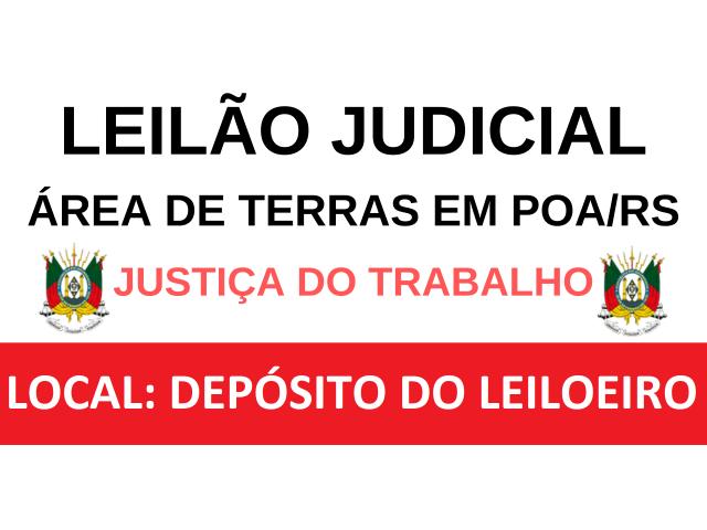 LEILÃO JUDICIAL - ÁREA DE TERRAS EM PORTO ALEGRE/RS