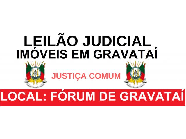 LEILÃO JUDICIAL - IMÓVEIS EM GRAVATAÍ/RS