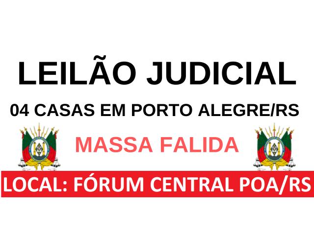 LEILÃO JUDICIAL - 04 CASAS EM PORTO ALEGRE/RS
