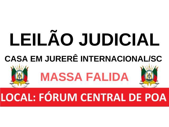 LEILÃO JUDICIAL - IMÓVEL EM JURERÊ INTERNACIONAL/SC